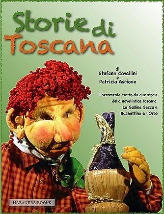 Storie di Toscana: due novelle della cultura toscana introdotte da Gianni Stento e dal pronipote del Grillo di Pinocchio (burattini e marionette da leggere)