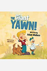 The Giant Yawn!: A bedtime story for everyone. Kindle Edition