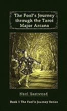 The Fool's Journey through the Tarot Major Arcana