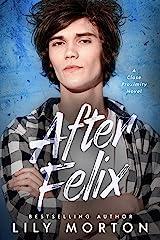 After Felix (Close Proximity Book 3) (English Edition) Format Kindle
