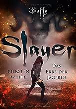 Slayer: Das Erbe der Jägerin (German Edition)