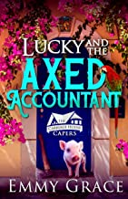 Lucky and the Axed Accountant, Caper #2: Hilarious and Heartwarming Cozy Mysteries (The Carriage House Capers)