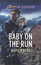 Baby On The Run (The Baby Protectors Book 2)