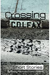 Crossing Colfax: Short Stories by Rocky Mountain Fiction Writers Kindle Edition