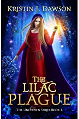The Lilac Plague (The Unchosen Series Book 1) Kindle Edition