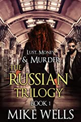 The Russian Trilogy, Book 1 (Lust, Money & Murder #4) Kindle Edition