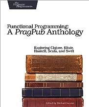 Functional Programming - A PragPub Anthology