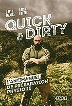 Quick & dirty: L'antimanuel de préparation physique