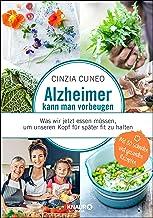 Alzheimer kann man vorbeugen: Was wir jetzt essen müssen, um unseren Kopf für später fit zu halten (German Edition)