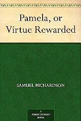 Pamela, or Virtue Rewarded Kindle Edition