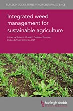 Integrated weed management for sustainable agriculture (Burleigh Dodds Series in Agricultural Science Book 42)