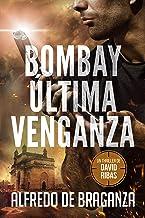 BOMBAY, ÚLTIMA VENGANZA: un thriller de David Ribas (Thrillers en español nº 6)