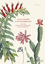 Alexander von Humboldt: And the Botanical Exploration of the Americas