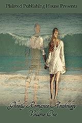 Ghostly Romance Anthology - Volume One Kindle Edition