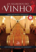Os segredos do vinho para iniciantes e iniciados
