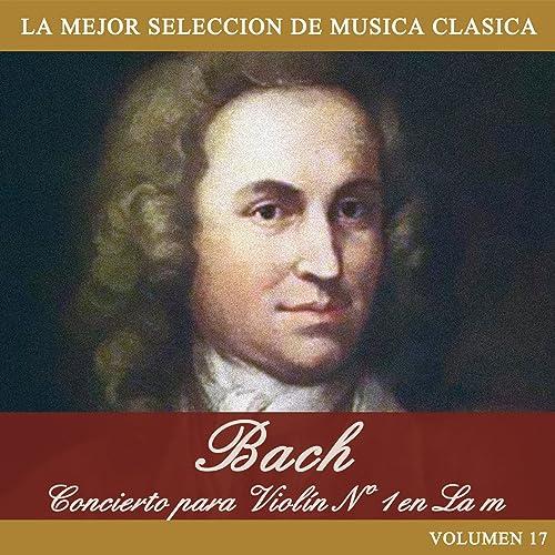 Bach: Concierto para Violin No. 1 en La m