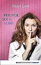 Freunde, Sex und Alibis: Roman (Allgemeine Reihe. Bastei Lübbe Taschenbücher) (German Edition)