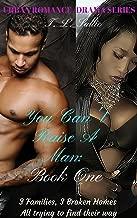 You Can't Raise A Man: An Urban Romance/Drama Series Book 1 of 3: An Urban Romance/Drama Series (Book 1 of 3)
