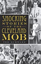 Shocking Stories of the Cleveland Mob (True Crime)