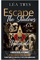 Escape The Shadows - Intégrale Format Kindle
