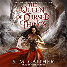 The Queen of Cursed Things: Serpents and Kings Trilogy, Book 1