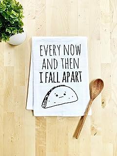 Funny Kitchen Towel, Every Now And Then I Fall Apart, Taco Joke, Flour Sack Dish Towel, Sweet Housewarming Gift, White