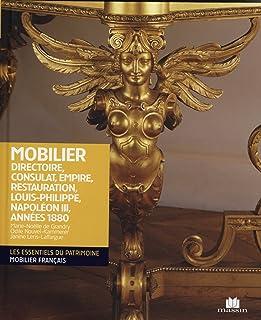 Mobilier : Directoire, consulat,empire,restauration,Louis-Philippe,Napoléon 3