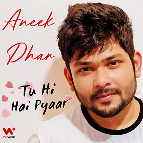 Tu Hi Hai Pyaar by Aneek Dhar on Amazon Music - Amazon com