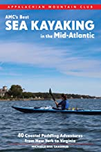 AMC's Best Sea Kayaking in the Mid-Atlantic: 40 Coastal Paddling Adventures from New York to Virginia