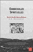 Embrouilles Spirituelles (Recueil de Nouvelles Littéraires Chrétiennes t. 2) (French Edition)