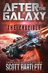 After the Galaxy: The Crucible Kindle Edition