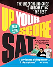 """Up Your Score: SAT, 2018-2019 Edition: The Underground Guide to Outsmarting """"The Test"""""""