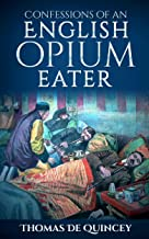 Confessions of an English Opium-Eater (Illustrated) (English Edition)