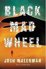Black Mad Wheel: A Novel Kindle Edition