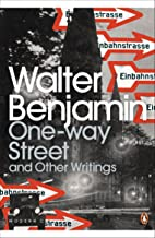 One-Way Street and Other Writings (Penguin Modern Classics)