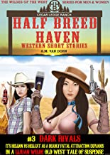 Half Breed Haven #3 Dark Rivals: A Lijuan Wilde- Western Tale of Suspense (The Wildes of the West) A wonder women of the Old West series
