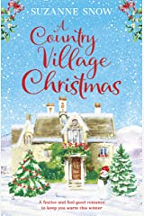 A Country Village Christmas: A festive and feel-good romance to keep you warm this winter (Welcome to Thorndale Book 4) Kindle Edition