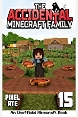 The Accidental Minecraft Family: Book 15 Kindle Edition