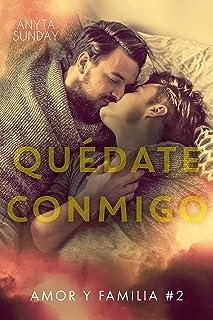 Quédate conmigo (Amor y familia nº 2) (Spanish Edition)