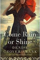 Come Rain or Shine: Rose Gardner Investigations #5 (Rose Gardner Investigatons) Kindle Edition