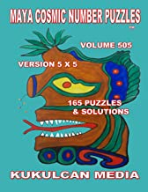 Maya Cosmic Number Puzzles: Volume 505 (English Edition)