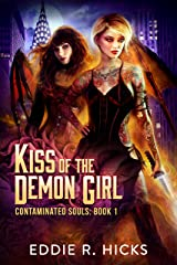 Kiss of the Demon Girl (Contaminated Souls Book 1) Kindle Edition