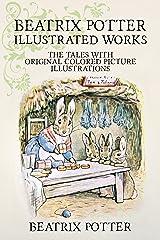 Beatrix Potter Complete Tales (Palmera Publishing Illustrated) Kindle Edition