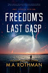 Freedom's Last Gasp: A Hard Science Fiction Thriller (The Exodus Series Book 2) Kindle Edition