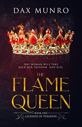 The Flame Queen (The Legends of Peradon Book 1)