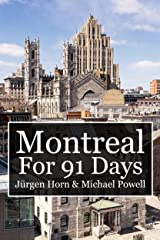 Montreal For 91 Days Kindle Edition