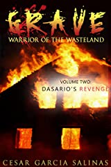 Grave: Warrior of the Wasteland: Dasario's Revenge (Survival of the Strongest Book 2) Kindle Edition