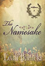 The Namesake: Western Romance on the Frontier (Wildflowers Book 7)