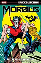 Morbius Epic Collection: The End Of A Living Vampire
