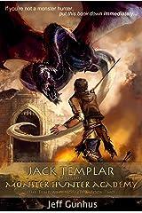 Jack Templar and the Monster Hunter Academy (The Jack Templar Chronicles Book 2) Kindle Edition